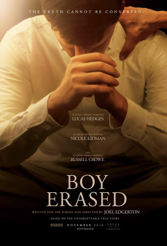 1. Boy Erased – Австралия; Режисьор: Джоуел Еджертън; В ролите: Лукас Хеджес, Никол Кидман, Ръсел Кроу